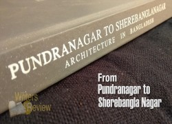 Architecture from Pundranagar to Sherebangla Nagar
