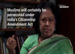 Muslims will certainly be persecuted under India's Citizenship Amendment Act: Dilara Choudhury