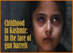 Childhood in Kashmir: In the face of gun barrels